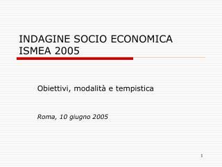 INDAGINE SOCIO ECONOMICA ISMEA 2005