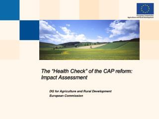"The ""Health Check"" of the CAP reform: Impact Assessment"