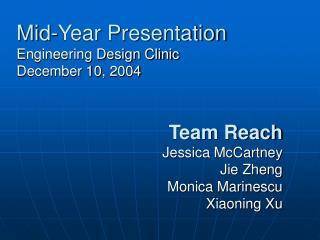Team Reach Jessica McCartney Jie Zheng Monica Marinescu Xiaoning Xu