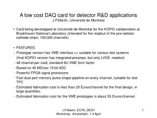 A low cost DAQ card for detector R&D applications J.P.Martin, Université de Montréal