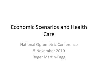 Economic Scenarios and Health Care