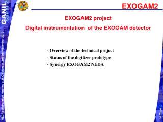 EXOGAM2 project  Digital instrumentation  of the EXOGAM detector