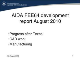 AIDA FEE64 development report August 2010