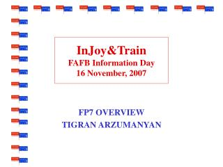 InJoy&Train FAFB Information Day 16 November, 2007