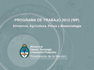 PROGRAMA DE TRABAJO 2012 (WP)  Alimentos, Agricultura, Pesca y Biotecnología