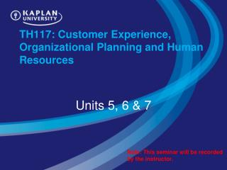TH117: Customer Experience, Organizational Planning and Human Resources