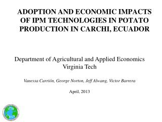 ADOPTION AND ECONOMIC IMPACTS OF IPM TECHNOLOGIES IN POTATO PRODUCTION IN CARCHI, ECUADOR