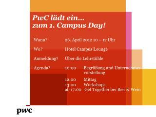 PwC  lädt ein… zum 1. Campus Day!