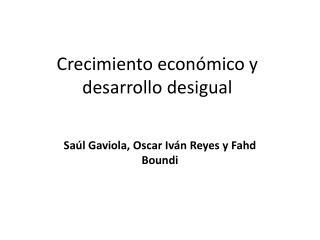 Crecimiento económico y desarrollo desigual
