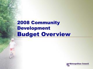 2008 Community Development Budget Overview