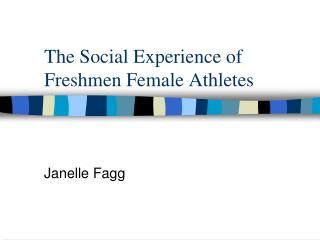 The Social Experience of Freshmen Female Athletes