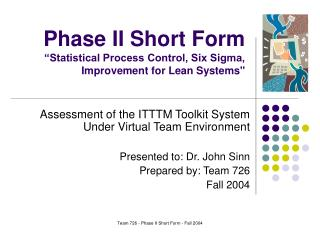 "Phase II Short Form ""Statistical Process Control, Six Sigma, Improvement for Lean Systems"""