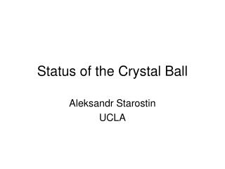 Status of the Crystal Ball