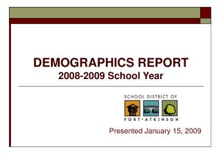 DEMOGRAPHICS REPORT 2008-2009 School Year