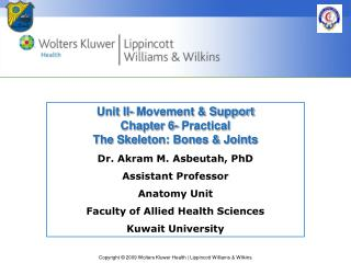 Dr.  Akram M.  Asbeutah ,  PhD Assistant Professor Anatomy Unit Faculty  of Allied Health Sciences