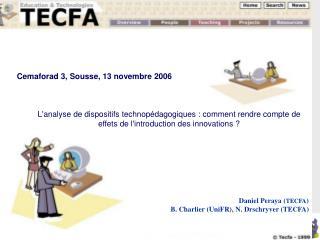 Daniel Peraya ( TECFA ) B. Charlier (UniFR), N. Drschryver (TECFA)