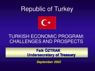 TURKISH ECONOMIC PROGRAM: CHALLENGES AND PROSPECTS