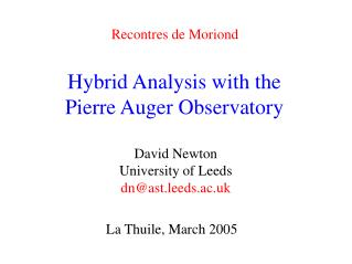 Hybrid Analysis with the Pierre Auger Observatory