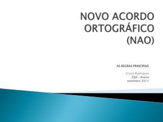 NOVO ACORDO ORTOGRÁFICO (NAO)