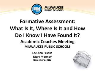 Formative Assessment: What Is It, Where Is It and How  D o I Know I Have  F ound  I t?
