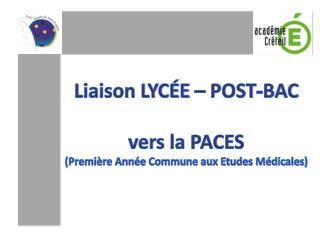 Liaison LYCÉE – POST-BAC vers la PACES (Première Année Commune aux Etudes Médicales)