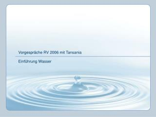 Vorgespr ä che RV 2006 mit Tansania