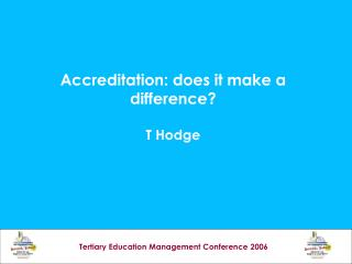 Accreditation: does it make a difference? T Hodge
