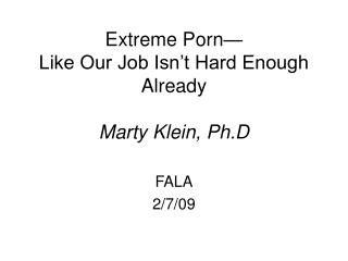 Extreme Porn— Like Our Job Isn't Hard Enough  Already Marty Klein, Ph.D