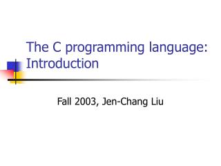 The C programming language: Introduction