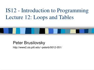 IS12 - Introduction to Programming Lecture 12: Loops and Tables
