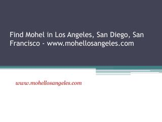 Find Mohel in Los Angeles, San Diego, San Francisco - call at  (323) 617-2197 -www.mohellosangeles.com
