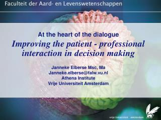 At the heart of the dialogue Improving the patient - professional interaction  in decision making