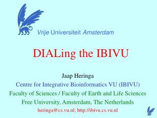 DIALing the IBIVU