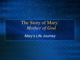 The Story of Mary: Mother of God
