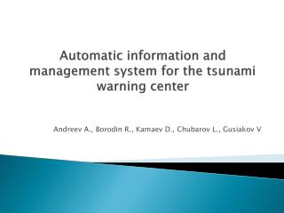 Automatic information and management system for the tsunami warning center