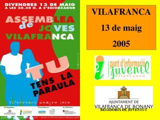 VILAFRANCA 13 de maig  2005