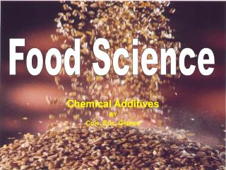 Chemical Additives BY Cole, Eric, Gideon