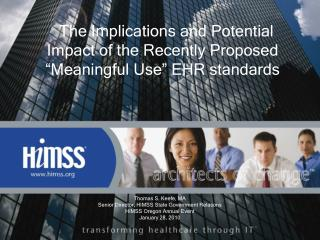 "The Implications and Potential Impact of the Recently Proposed ""Meaningful Use"" EHR standards"