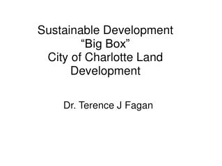 "Sustainable Development ""Big Box"" City of Charlotte Land Development"