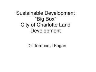 Sustainable Development �Big Box� City of Charlotte Land Development