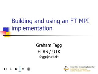 Building and using an FT MPI implementation