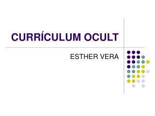 CURRÍCULUM OCULT