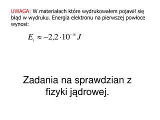 Zadania na sprawdzian z fizyki jądrowej.