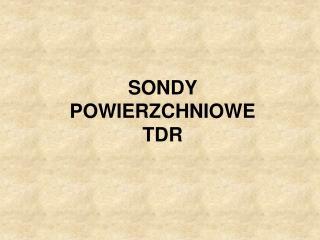 SONDY  POWIERZCHNIOWE  TDR