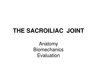 THE SACROILIAC  JOINT