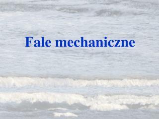 Fale mechaniczne