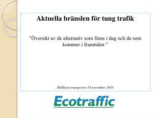 Aktuella bränslen för tung trafik
