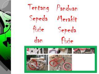 Tentang Sepeda Fixie dan Panduan Merakit Sepeda Fixie