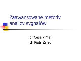 Zaawansowane metody analizy sygna?�w