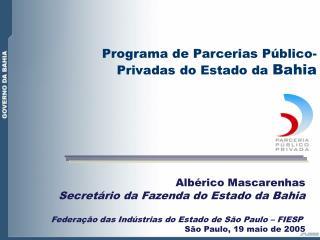 Alb�rico Mascarenhas Secret�rio da Fazenda do Estado da Bahia